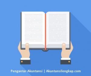 8 [Bahasan] Materi Pengantar Akuntansi Dasar dan Penjelasannya