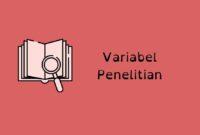 Contoh Variabel Penelitian Dan Cara Menentukannya