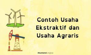 Contoh Usaha Ekstraktif dan Usaha Agraris