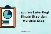 Laporan Laba Rugi Single Step dan Multiple Step